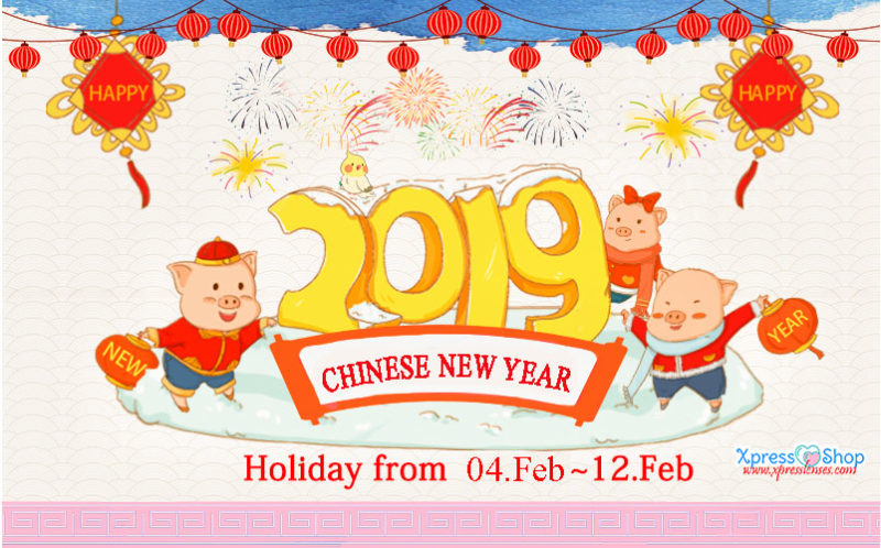 CHINESE NEW YEAR 2019 HOLIDAY NOTICE